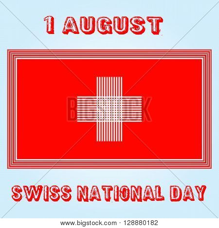 Swiss flag. Flag in grungy style. 1 august Day.