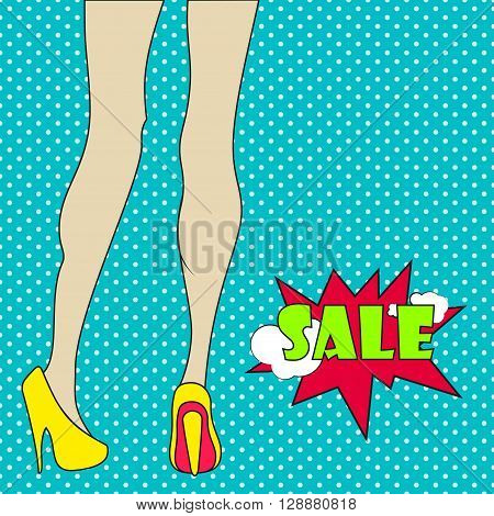 Pop art woman's legs in yellow shoes. Pop art woman's legs in comics style. Sale badge.  Comic woman with sale sign. Retro style