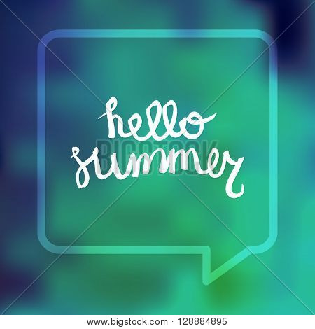 Hello Summer Lettering by brush. Typographic vacation and travel poster with water blurred bright background and bubble. Vector