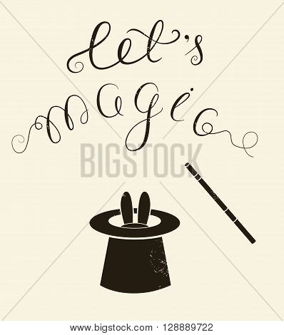 Rabbit in a magician hat . Inspiration quote:let is magic.Lettering.Vector illustration with texture.Design for print.