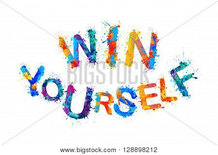 Win yourself. Motivational inscription. Vector splash paint
