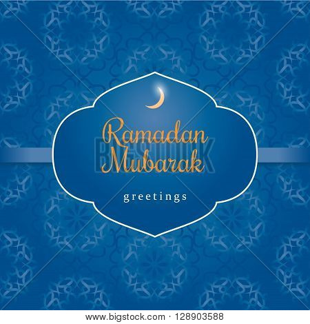Ramadan greetings background. Ramadan Mubarak translation is Have a Blessed Ramadan