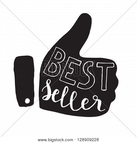 Best seller - quote in a tumb up. Unique lettering. Vector art.