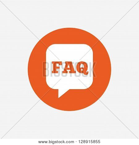 FAQ information sign icon. Help speech bubble symbol. Orange circle button with icon. Vector