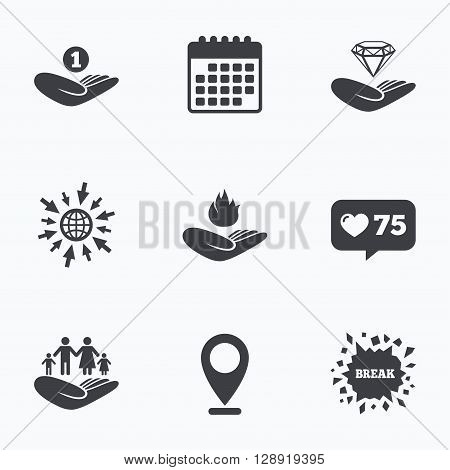 Calendar, like counter and go to web icons. Helping hands icons. Financial money savings, family life insurance symbols. Diamond brilliant sign. Fire protection. Location pointer.