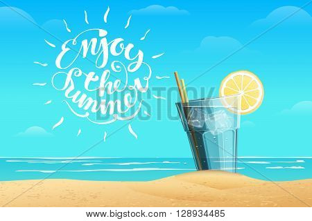Cold lemonade with ice cube and a slice of lemon on the glass on blue sea background. White summer lettering Enjoy the Summer in vector illustration.
