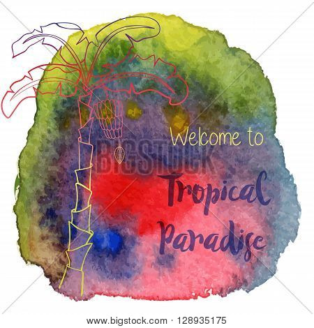 Palm trees welcome to tropical paradise on abstract hand painted watercolor blot. green red blue indigo banner flyer. Colorful vector template. Tropical summer graphic design for woman t shirt.