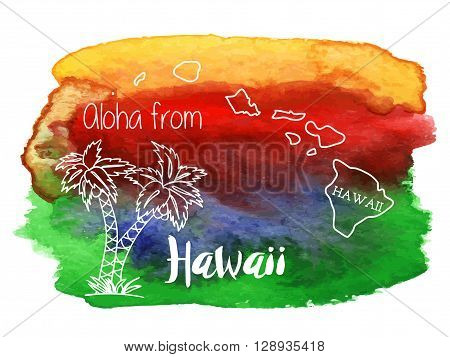 Palm tree and Hawaii map. Aloha from Hawaii on abstract hand painted watercolor blot. Orange red blue and green banner flyer. Vector template. Tropical summer graphic design for woman t shirt.