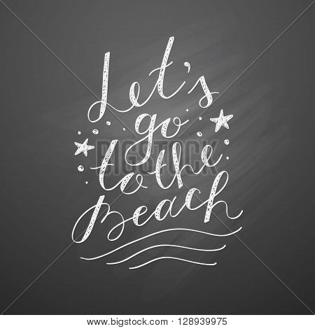 lets go to the beach, vector lettering on chalkboard