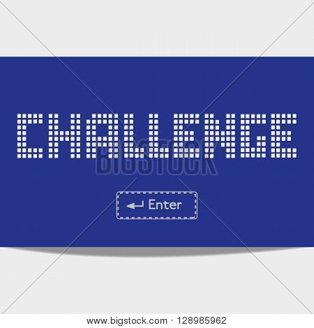 Quote Challenge Enter. Typography Poster Concept. Idea for challenge motivating poster banner with chalanging quotation logo flyer web icon. Vector illustration.