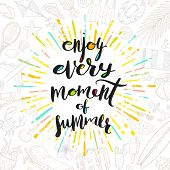 Постер, плакат: Enjoy every moment of summer Summer calligraphy Summer vacation Summer sunburst Summer quote S