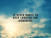 Motivational And Inspirational Quotes - It Never Hurts To Keep Looking For Sunshine. With Vintage St poster