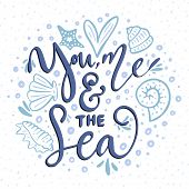 You, Me The Sea. Vector Lettering Card With Handdrawn Phrase With Fishes, Starfishes And Shells. poster