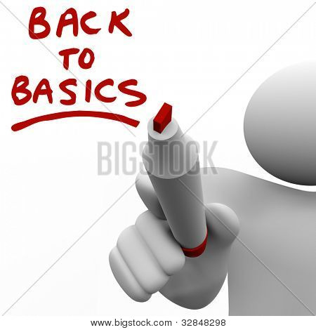 The words Back to Basics written on a clear glass wall by a man holding a red marker or pen, giving you advice and information on learning the fundamentals and essentials of a valuable skill