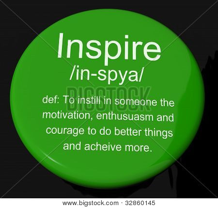Inspire Definition Button Showing Motivation Encouragement And Inspiration