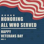 Honoraring All Who Served, Happy Veterans Day poster
