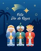 Feliz Dia De Reyes. Happy Day Of Kings In Spanish. Cute Cartoon Characters Of The Three Kings Or Thr poster