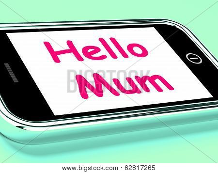 Hello Mum On Phone Shows Message And Best Wishes