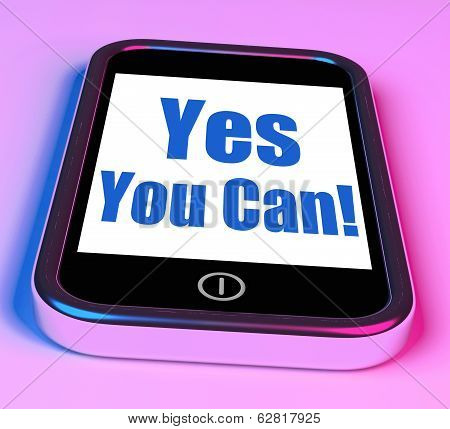Yes You Can On Phone Shows Motivate Encourage Success