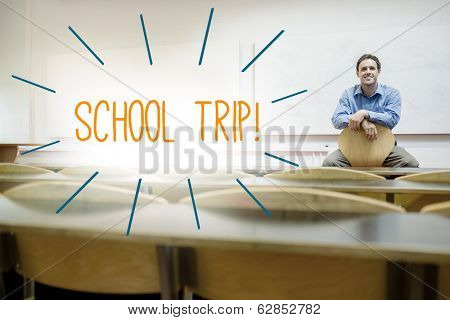The word school trip against lecturer sitting in lecture hall