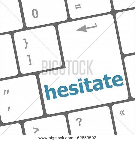 Hesitate Word On Computer Pc Keyboard Key