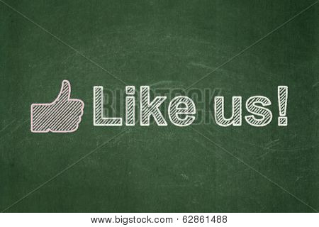 Social network concept: Thumb Up and Like us! on chalkboard background