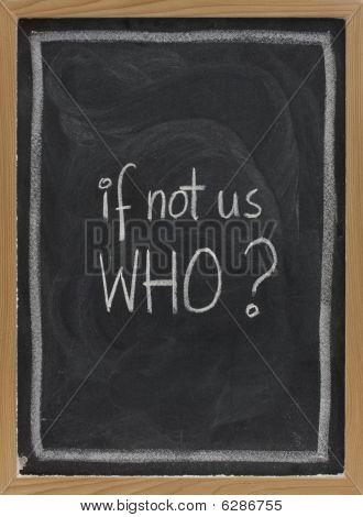 If Not Us, Who - Question On Blackboard