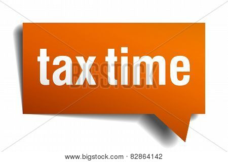 Tax Time Orange Speech Bubble Isolated On White
