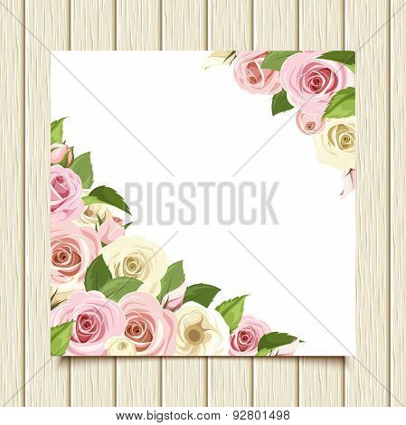 White card with pink and white roses on a wooden background. Vector eps-10.