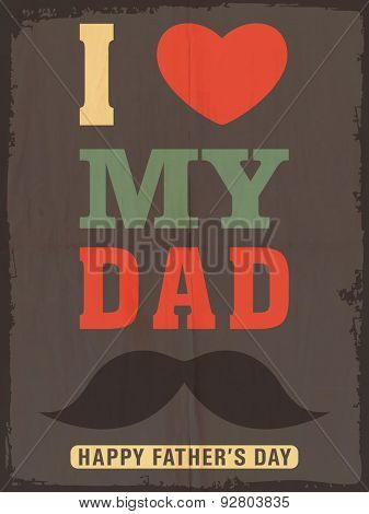 Vintage greeting or invitation card design with stylish text I Love Dad for Happy Father's Day celebration.