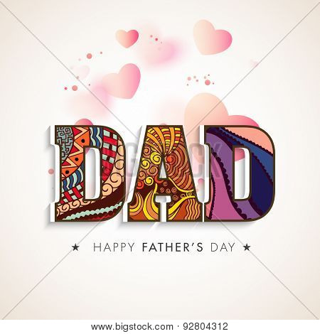 Creative artistic text Dad on beautiful hearts decorated shiny background, Elegant greeting card design for Happy Father's Day celebration.