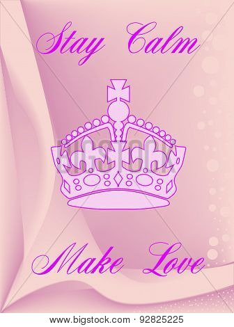 Stay Calm Make Love