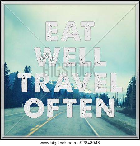 Inspirational Typographic Quote - Eat well travel often