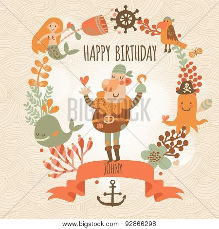 Lovely happy birthday card in vector. Sweet inspirational card with lovely pirate with mermaid, whale and octopus in floral wreath in bright colors. Cute funny pirate in vector