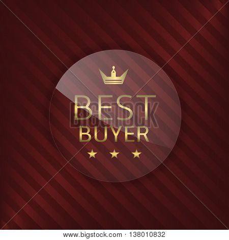 Best buyer glass label. Glass badge with golden text