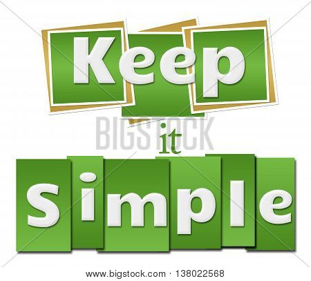Keep it simple text written over green background.