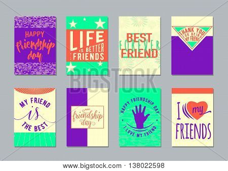 Vector illustration of Friendship day typography background set in flat style. Inspirational motto quote about friend. Used as greeting cards, felicitation posters, print clothing, t-shirt for your friends.