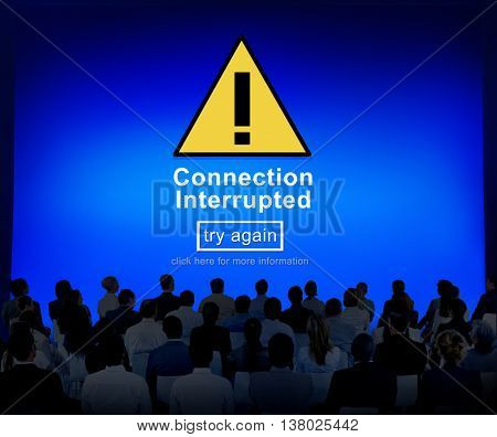 Connection Interrupted Problem Alert Restricted Concept