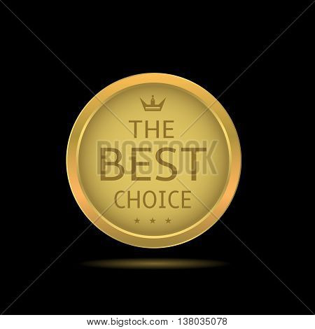 The best choice. Best choice golden badge with crown and stars