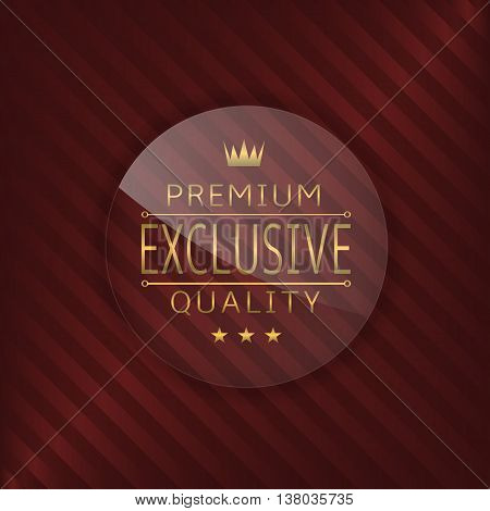 Premium exclusive quality. Glass badge with golden text