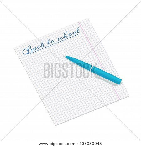 Vector illustration of notebook paper with writting Back to school and blue pen