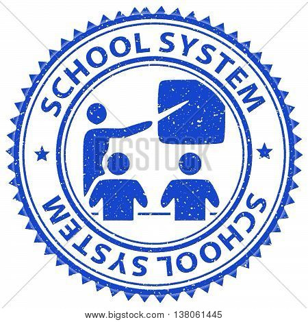 School System Indicates Stamp Print And Learn