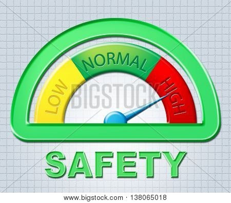 High Safety Shows Protection Care And Caution