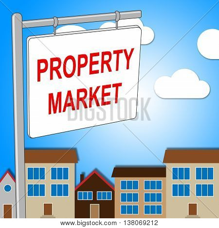 Property Market Sign Represents For Sale And Advertisement