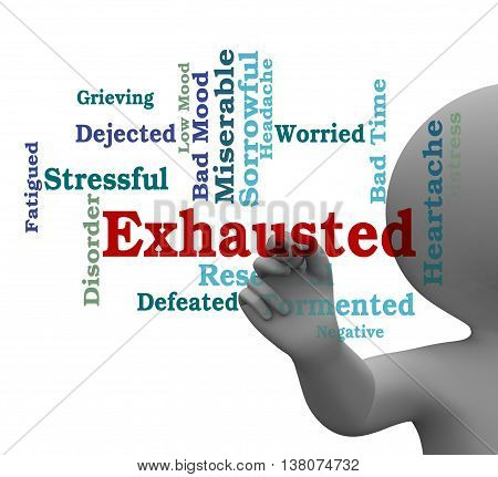 Exhausted Word Means Tired Out And Drained 3D Rendering