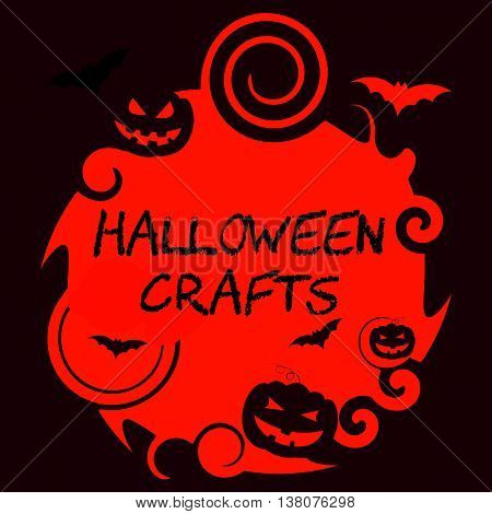 Halloween Crafts Represents Trick Or Treat And Art
