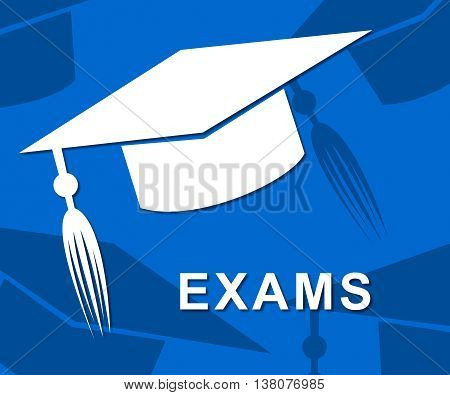 Exams Mortarboard Represents Test Bachelor And Graduating