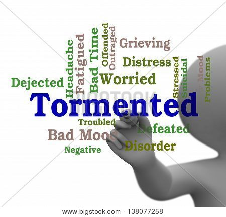 Tormented Word Represents Mortify Distress And Afflict 3D Rendering