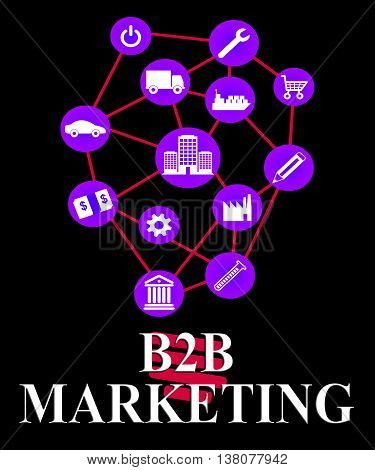 B2B Marketing Meaning Business Lists And Promotions