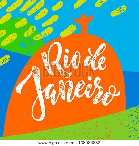 Rio De Janeiro poster. Hand drawn calligraphy vector lettering on background of Christ the Redeemer and Sugarloaf with brazilian flag colors. Art for sport events, concerts, banners and souvenirs.